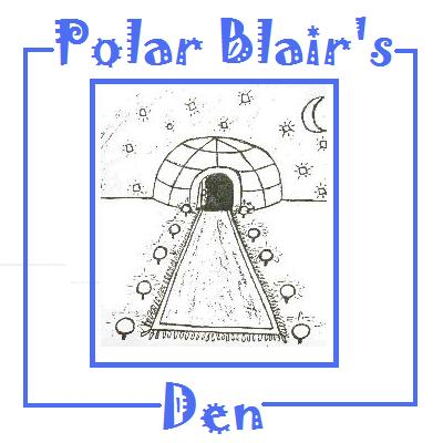 Polar Blair's Den